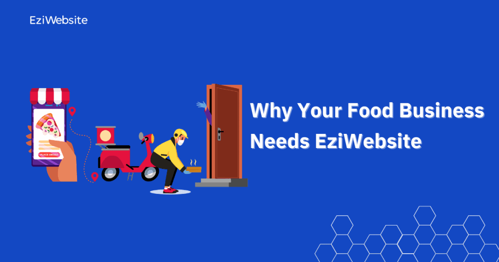 Why Your Food Business Needs EziWebsite